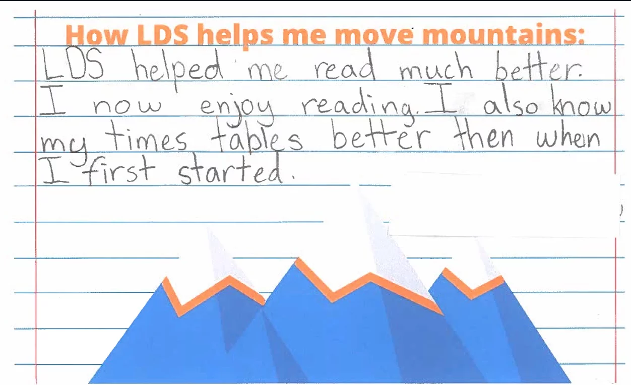 "Picture of a student form that says, ""How LDS helps me move mountains: LDS helped me read much better."""