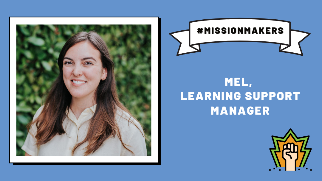Photo of young woman with long, wavy brown hair and cream coloured blouse smiles at camera with green bush in background. The photo has white border and entire graphic is in blue with text #MissionMaker and Mel, Learning Support Manager